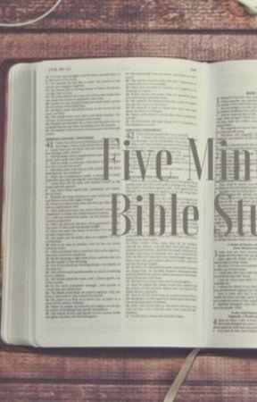 5 Minute Bible Studies  by citatl