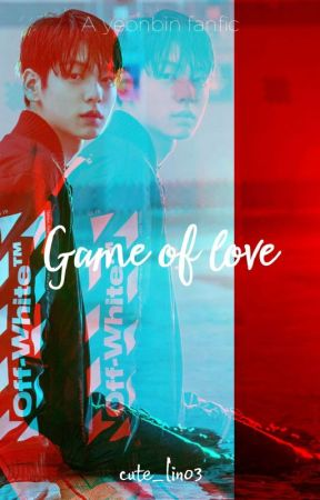 Game of love || YeonBin by cute_lin03