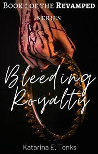 Bleeding Royalty (Revamped) cover