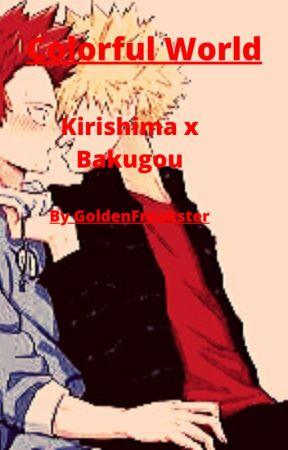 Colorful World |Kirishima x Bakugou| |Soulmates AU| by GoldenFreakster