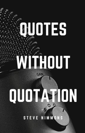 Quotes without Quotation by stevenimmons