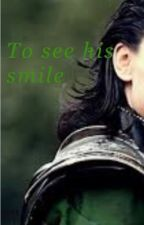 To see his smile (Loki x male oc) by AK47-23
