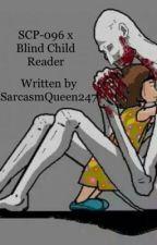 SCP-096 x Blind Child Reader by SarcasmQueen247