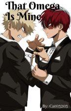 That Omega Is Mine: Reader X Bakugo X Todoroki by Cat03203