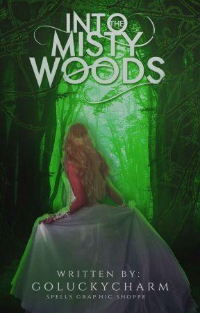 Into The Misty Woods by goluckycharm