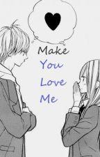Make You Love Me by JennyPhutuJeniasih