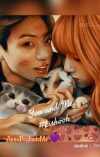 You and Me #LisKook #COMPLETED by AnnaPeytonisMe