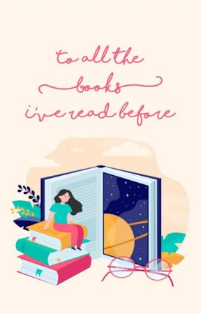 To All The Books I've Read Before by Anushka2808