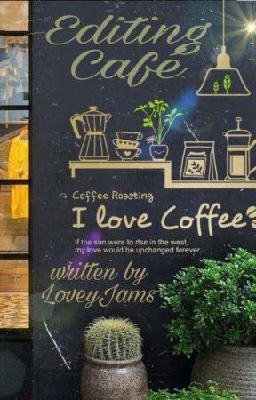 Editing Café by LoveyJams