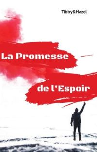 La Promesse de l'Espoir (Histoire Terminée) cover