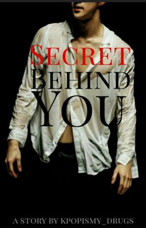Secret Behind You by kpopismy_drugs