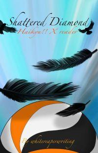 Shattered Diamond (Haikyu!! X reader) cover