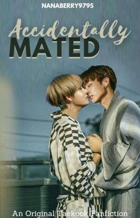 ✔️ Accidentally mated // BTS TaeKook 18+ by nanaberry9795