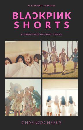 BLACKPINK Shorts by ChaengsCheeks