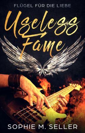 Useless Fame - Flügel für die Liebe by Inlovewithrock