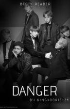 Danger (BTSxReader) by kingkookie-24