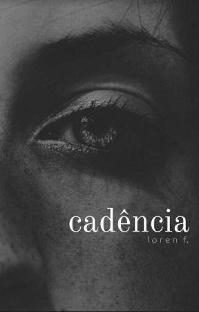 cadência  by loreenf