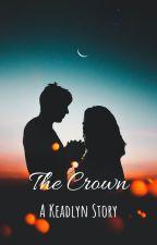 The Crown--Keadlyn Ending by PhoebeLRogers