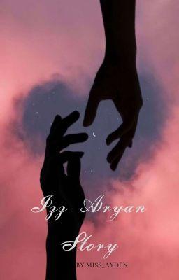[OG]Izz Aryan Story