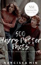 500 Harry Potter Facts   ✔︎ by NarcissaMin