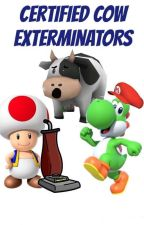 Certified Cow Exterminators by frog_master_race