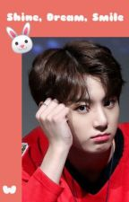 Shine, Dream, Smile (Agere/Little Space Jungkook AU) by Ppop-Rise
