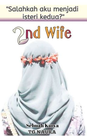 (Completed) 2nd Wife (Short Story) by TGNAURA
