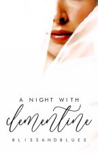A Night With Clementine by blissandblues