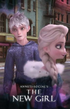 The New Girl || Jelsa Fanfiction by Anneti-social
