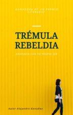 Trémula rebeldia by alexanderr006