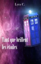 Tant que brillent les étoiles (Doctor Who) by Lyra-C