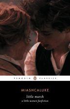 Little March | Book 1 by miashcaluke