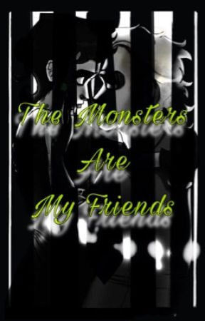 The Monsters are My Friends by babyrxe