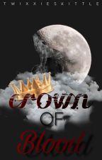 Crown of Blood by TwixxieSkittle