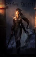 Shadow Knight (The Witcher Fanfic) by xMis-Redx