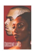 Crossing Lines - Rated R by Love_Bri94