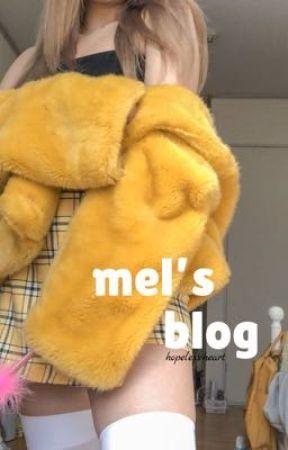mel's blog ✨ vol. 2 by hopeless-heart