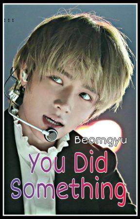 18+/You Did Something|| Choi Beomgyu TXT  by ZendaJerry