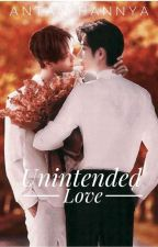 Unintended Love (BJYX Fanfic) - Completed by antan_hannya