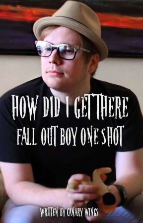 How Did I Get There?   Fall Out Boy by canary_wings