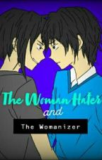 The Woman Hater and The Womanizer by JustSlayinGorgeous