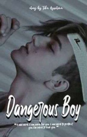 DANGEROUS BOY [COMPLETED] by tkk4agx_