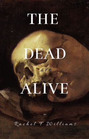 The Dead are Alive by RFWilliams