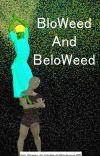 BloWeed and BeloWeed cover