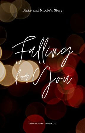 Falling For You    ✓ by AlwaysLostInWords