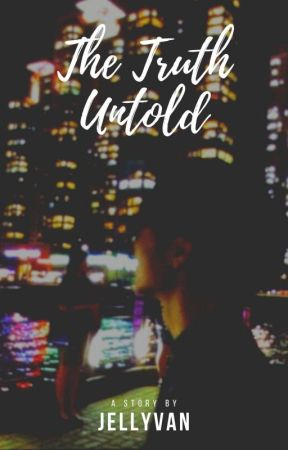 The Truth Untold by jellyvan