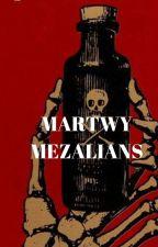 Martwy Mezalians by maria_snape60