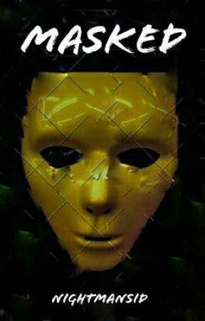 Masked (Under Revision) by Nightmansid