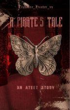 A Pirate's Tale   ATEEZ Fan Fiction  by Treasure_Hunter_xx