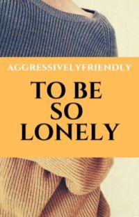 To be so lonely cover